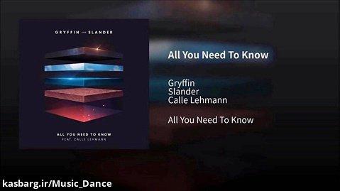 آهنگ زیبای Gryffin  Slander به نام All You Need To Know با زیرنویس فارسی
