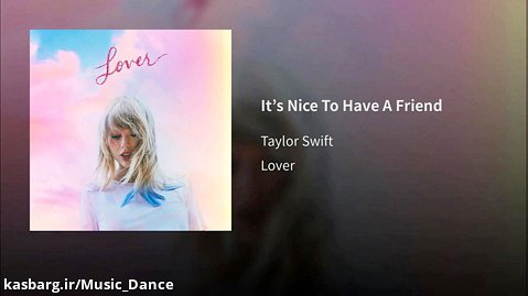 آهنگ زیبای Taylor Swift به نام It's Nice To Have A Friend با زیرنویس فارسی