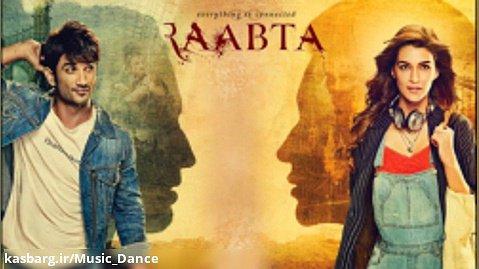 آهنگ زیبای فیلم هندی Raabta با زیرنویس فارسی