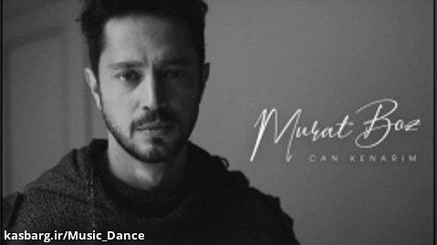 آهنگ زیبای ترکی Murat Boz به نام Can Kenarım با زیرنویس فارسی